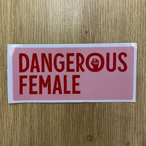 Dangerous Female Bumper Sticker Thumbnail